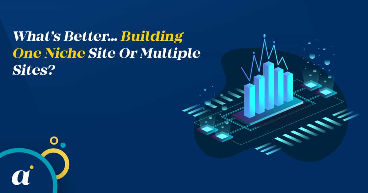 What's Better... Building One Niche Site Or Multiple Sites?