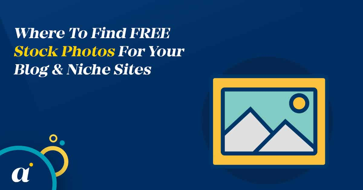 Where To Find FREE Stock Photos For Your Blog & Niche Sites