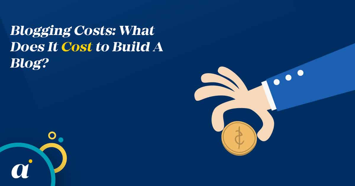 Blogging Costs: What Does It Cost to Build A Blog?