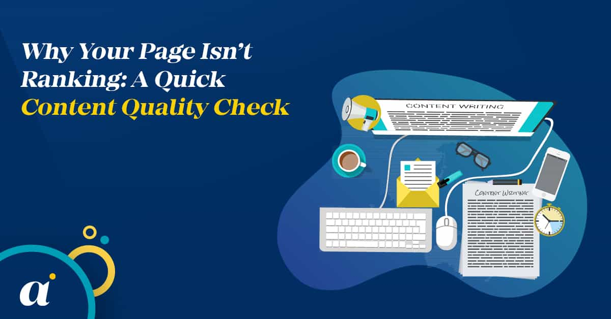 Why Your Page Isn't Ranking A Quick Content Quality Check