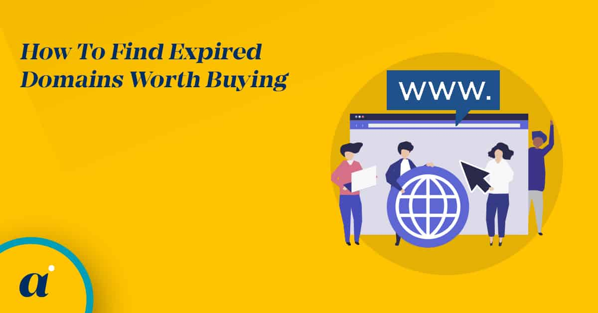 How To Find Expired Domains Worth Buying