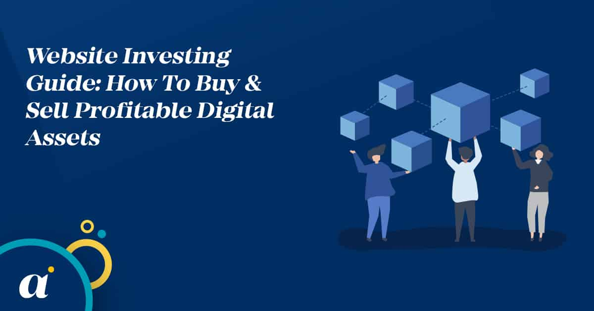 Website Investing Guide How To Buy & Sell Profitable Digital Assets