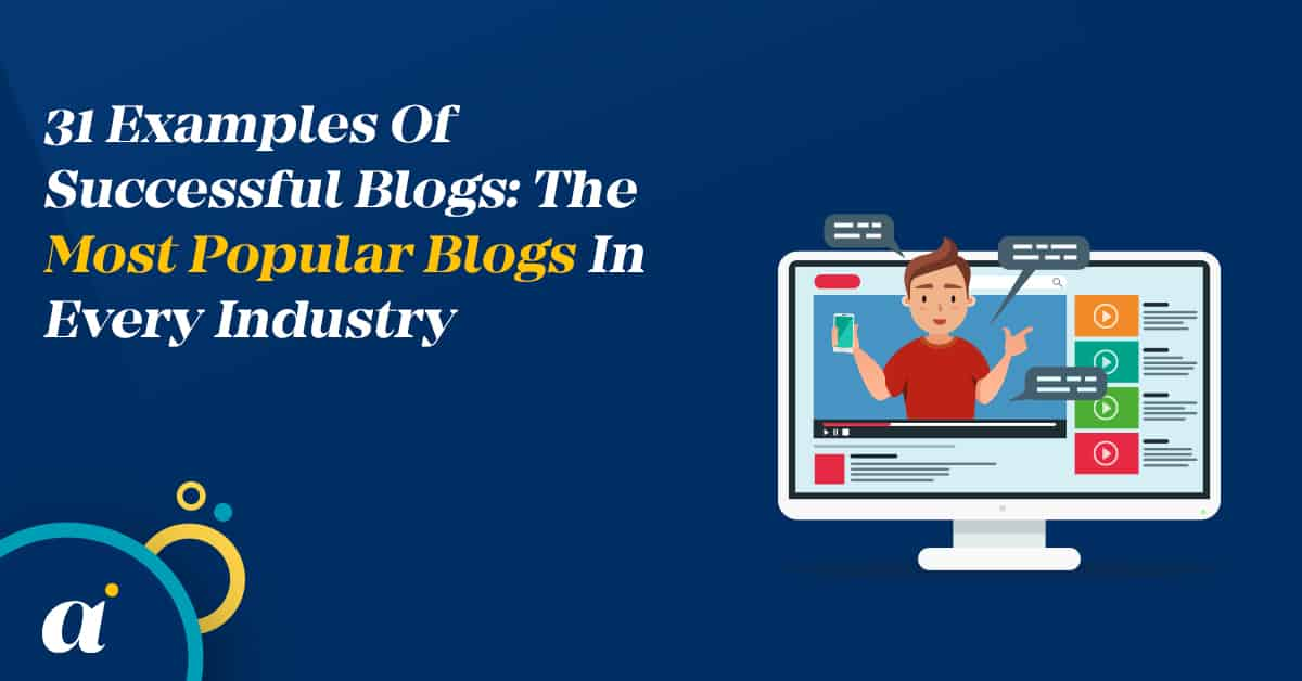 31 Examples Of Successful Blogs The Most Popular Blogs In Every Industry