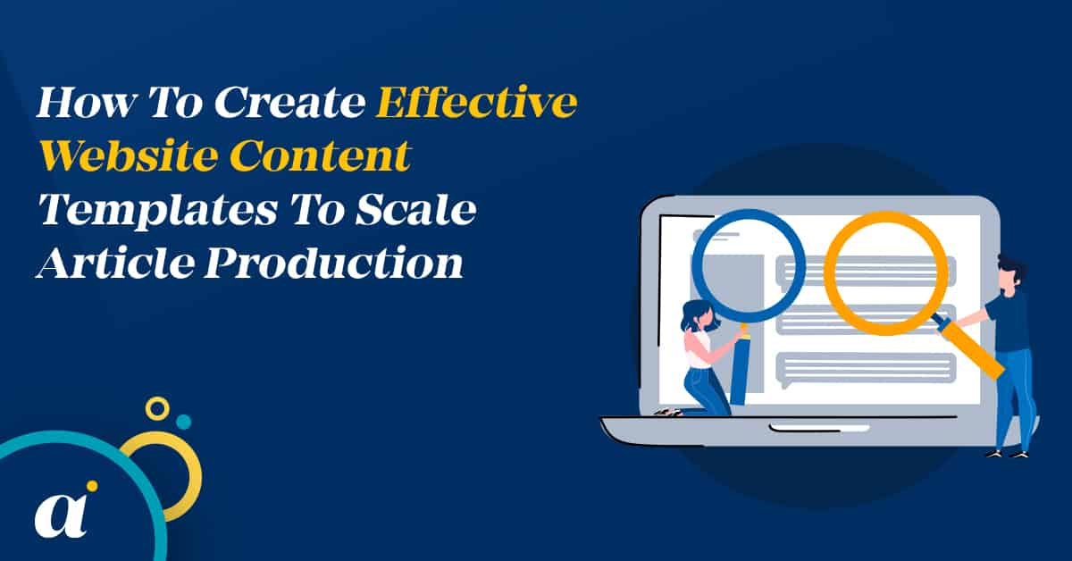 How To Create Effective Website Content Templates To Scale Article Production